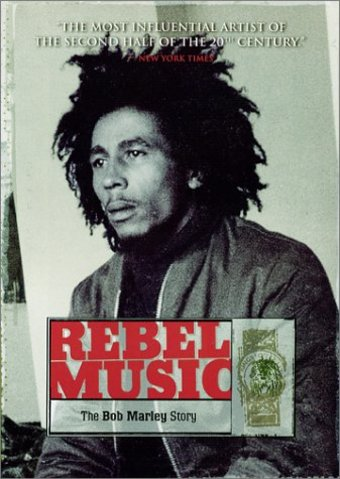Bob Marley - Rebel Music: The Bob Marley Story