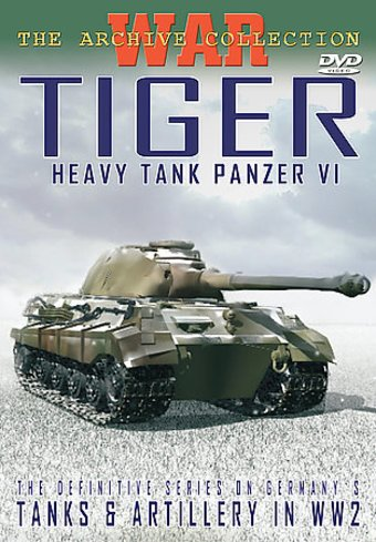 Tanks & Artillery in WW2: Tiger: Heavy Tank