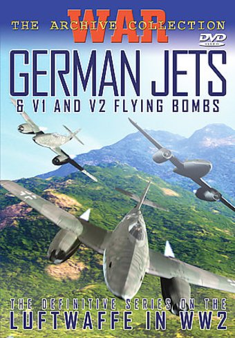 WWII - Aviation: German Jets & V1 and V2 Flying