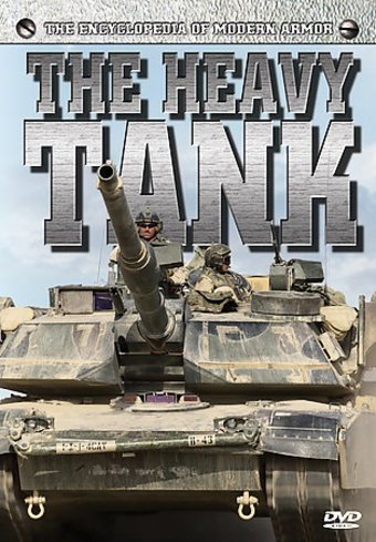 Encyclopedia of Modern Armor: The Heavy Tank