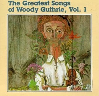 The Greatest Songs of Woody Guthrie, Volume 1