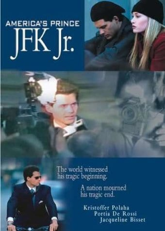 America's Prince - The John F. Kennedy Jr. Story