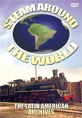 Trains - Steam Around the World: The Latin