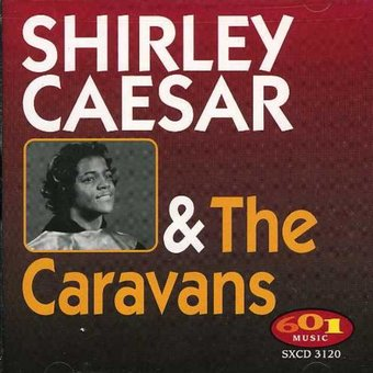 Shirley Caesar & the Caravans