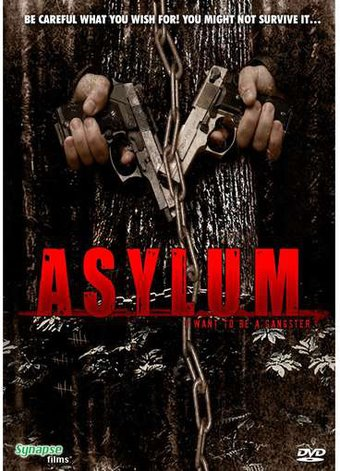 Asylum (aka I Want To Be A Gangster)