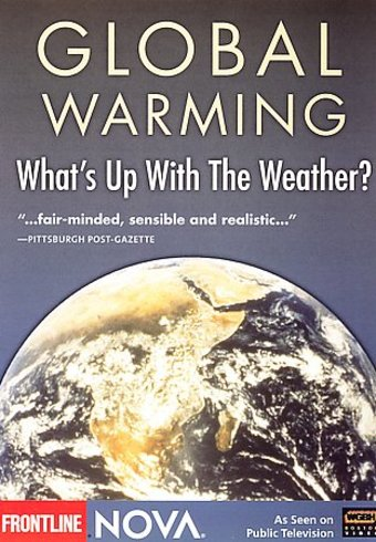 Global Warming - What's Up with the Weather?