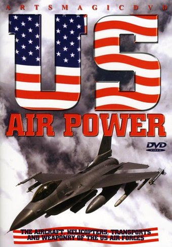 Aviation - U.S. Air Power: The Aircraft,