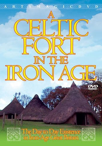 Celtic Fort in the Iron Age: The Day-to-Day