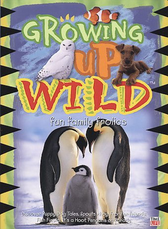 Growing Up Wild - Fun Family Frolics