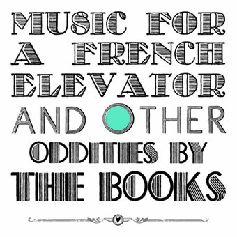 Music for a French Elevator & Other Oddities
