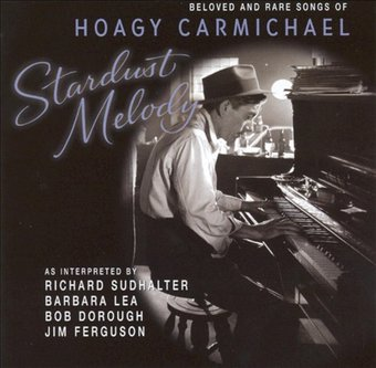 Stardust Melody: Beloved and Rare Songs of Hoagy
