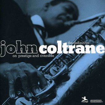 The Definitive John Coltrane on Prestige and