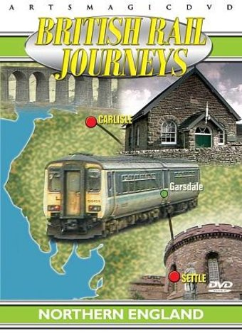 Trains - British Rail Journeys: Northern England