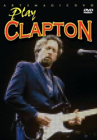 Guitar - Learn to Play the Eric Clapton Way