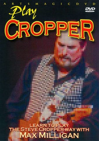 Guitar - Learn to Play the Steve Cropper Way