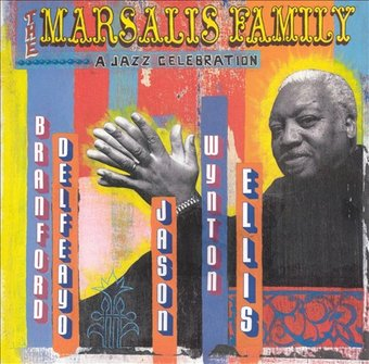The Marsalis Family: A Jazz Celebration (Live)