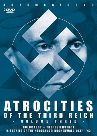 WWII - Atrocities of the Third Reich, Volume 3