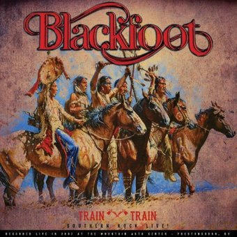 Blackfoot Train Train Southern Rock Live Lp 2014