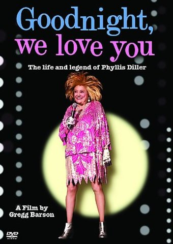 Phyllis Diller - Goodnight, We Love You