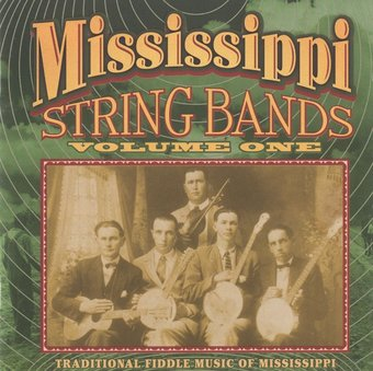 Mississippi String Bands, Volume 1