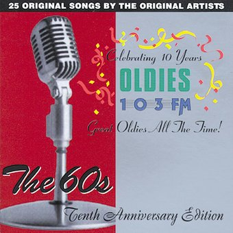 OLDIES 103FM - The 60's - Tenth Anniversary