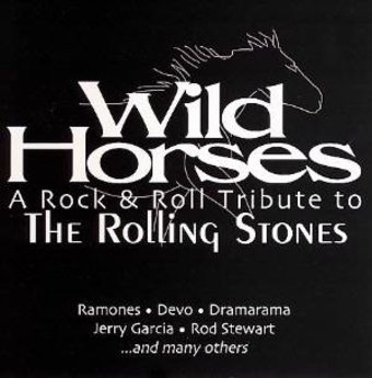 Wild Horses-A Rock & Roll Tribute To The Rolling