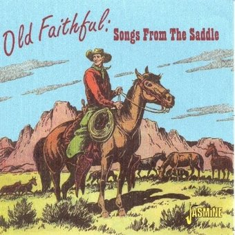 Old Faithful Songs From The Saddle Cd 2014 Jasmine
