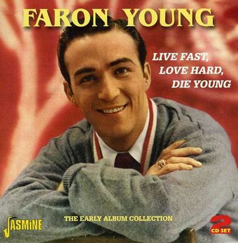Live Fast, Love Hard, Die Young: The Early Album