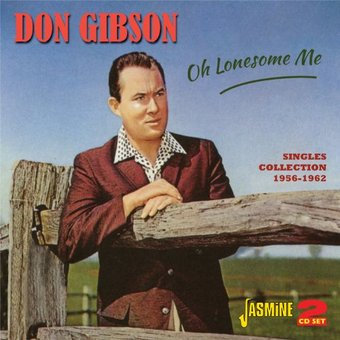 Oh Lonesome Me: Singles Collection 1956-1962