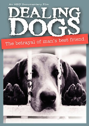 Dealing Dogs: The Betrayal of Man's Best Friend