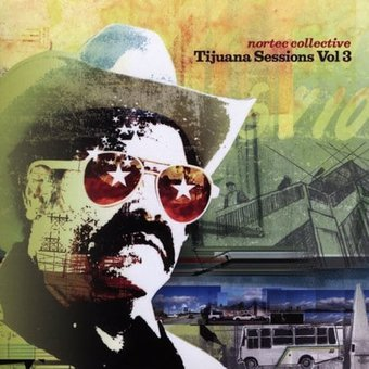 Tijuana Sessions, Volume 3
