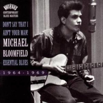 Don't Say That I Ain't Your Man: Essential Blues