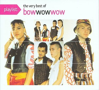 Playlist: The Very Best of Bow Wow Wow
