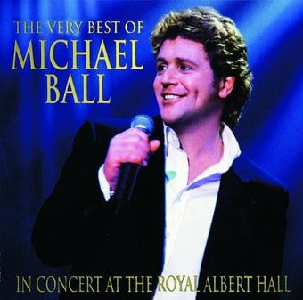 The Very Best of Michael Ball: In Concert at the