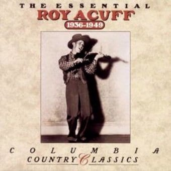 The Essential Roy Acuff: 1936-1949