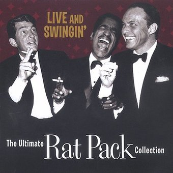 Live and Swingin': The Ultimate Rat Pack