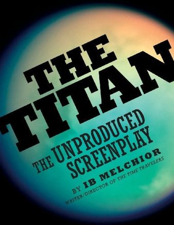 The Titan: The Unproduced Screenplay