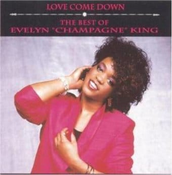 "Love Come Down: The Best of Evelyn ""Champagne"""