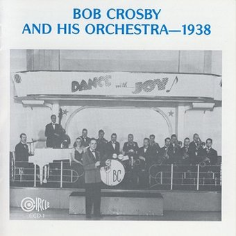 Bob Crosby & His Orchestra -- 1938 (2-CD)