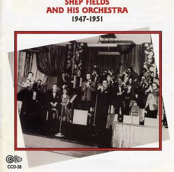 Shep Fields and His Orchestra 1947-1951