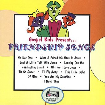 Gospel Kids Present....Friendship Songs