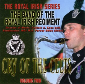 Cry of the Celts: Royal Irish, Volume 2