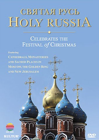 Holy Russia Celebrates The Festival of Christmas