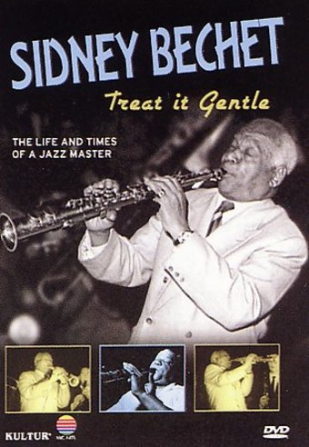 Sidney Bechet - Treat it Gentle