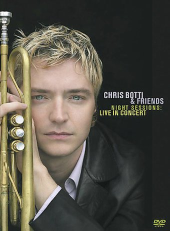 Chris Botti & Friends - Night Sessions: Live in