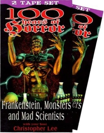 100 Years of Horror: Frankenstein, Monsters and