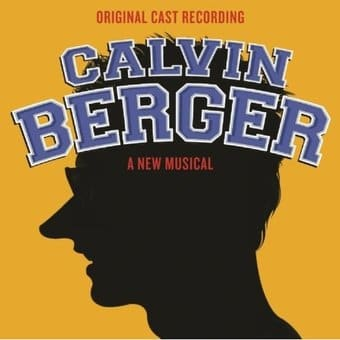 Calvin Berger: A New Musical (Original Cast