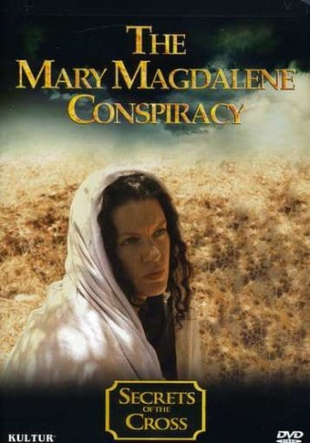 Secrets of the Cross: The Mary Magdalene