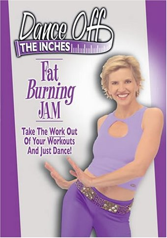 Dance Off The Inches - Fat Burning Jam