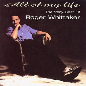 All of My Life: The Very Best of Roger Whittaker